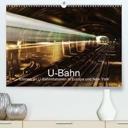 U-Bahn – Szenen an U-Bahnstationen in Europa und New York (Premium, hochwertiger DIN A2 Wandkalender 2021, Kunstdruck in Hochglanz) von Müller,  Christian