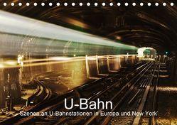 U-Bahn – Szenen an U-Bahnstationen in Europa und New York (Tischkalender 2018 DIN A5 quer) von Müller,  Christian