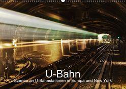 U-Bahn – Szenen an U-Bahnstationen in Europa und New York (Wandkalender 2018 DIN A2 quer) von Müller,  Christian
