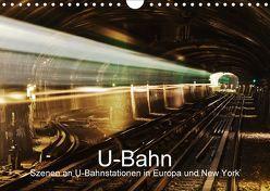 U-Bahn – Szenen an U-Bahnstationen in Europa und New York (Wandkalender 2018 DIN A4 quer) von Müller,  Christian