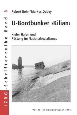U-Bootbunker »Kilian« von Bohn,  Robert, Oddey,  Markus
