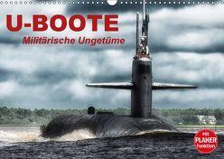 U-Boote. Militärische Ungetüme (Wandkalender 2018 DIN A3 quer) von Stanzer,  Elisabeth
