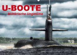 U-Boote – Militärische Ungetüme (Wandkalender 2019 DIN A2 quer) von Stanzer,  Elisabeth