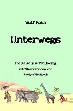 U-Reihe / Unterwegs von Köhn,  Wulf