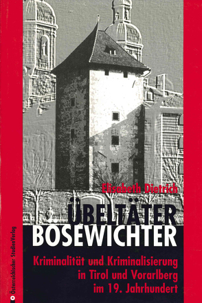 Übeltäter, Bösewichte von Dietrich-Daum,  Elisabeth