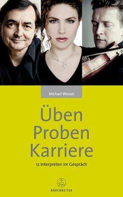 Üben – Proben – Karriere von Wessel,  Michael