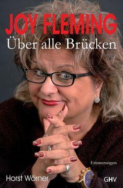 Über alle Brücken von Fleming,  Joy, Wörner,  Horst