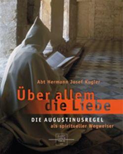 Über allem die Liebe von Kugler,  Hermann J