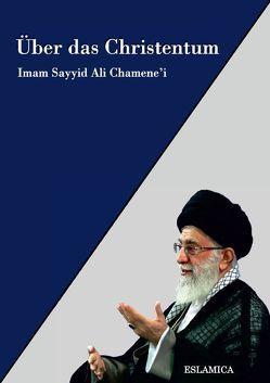 Über das Christentum von Chamene'i,  Imam Sayyid Ali