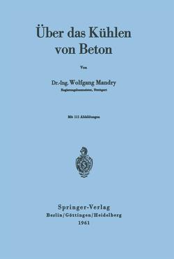 Über das Kühlen von Beton von Mandry,  W.