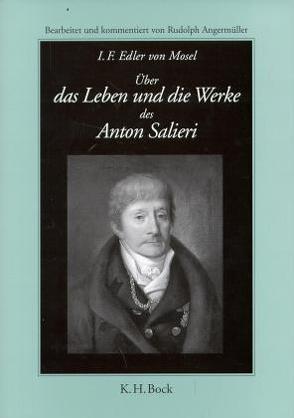 Über das Leben und die Werke des Anton Salieri von Angermüller,  Rudolph, Mosel,  I F von