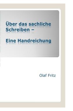 Über das sachliche Schreiben von Fritz,  Olaf