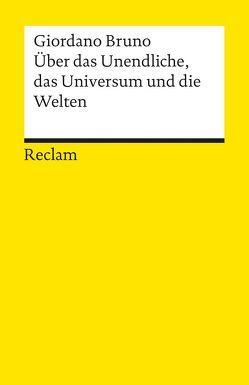 Über das Unendliche, das Universum und die Welten von Bruno,  Giordano, Schultz,  Christiane