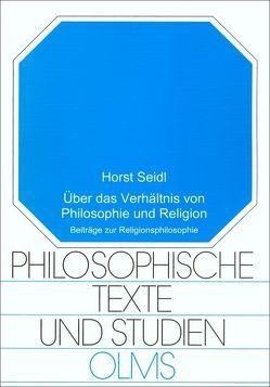 Über das Verhältnis von Philosophie und Religion von Seidl,  Horst