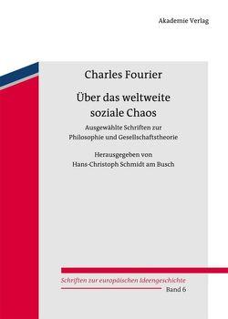 Über das weltweite soziale Chaos von Fourier,  Charles, Schmidt am Busch,  Hans-Christoph