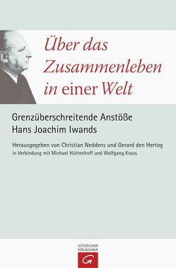 Über das Zusammenleben in einer Welt von Hertog,  Gerard C. den, Hüttenhoff,  Michael, Kraus,  Wolfgang, Neddens,  Christian