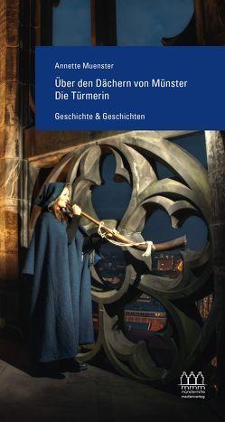 Über den Dächern von Münster – Die Türmerin von Muenster,  Annette