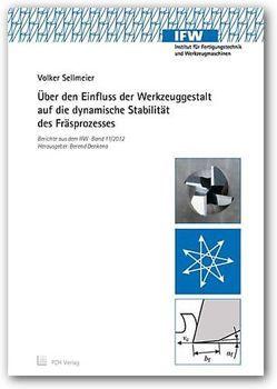 Über den Einfluss der Werkzeuggestalt auf die dynamische Stabilität des Fräsprozesses von Denkena,  Berend, Sellmeier,  Volker