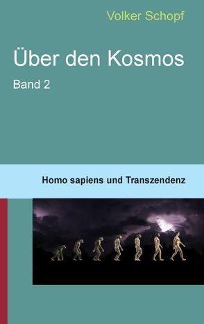 Über den Kosmos II von Schopf,  Volker
