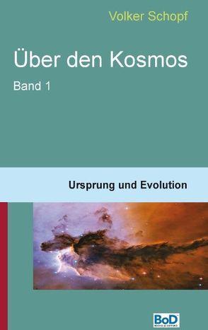 Über den Kosmos von Schopf,  Volker