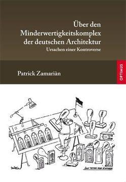 Über den Minderwertigkeitskomplex der deutschen Architektur von Zamariàn,  Patrick