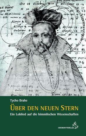 Über den neuen Stern von Brahe,  Tycho, Schubert-Weller,  Christoph, Stiehle,  Reinhardt