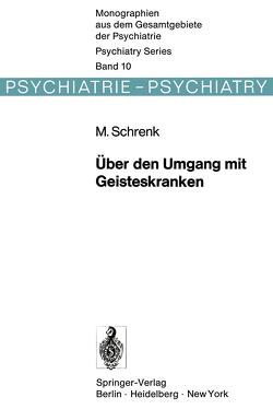 Über den Umgang mit Geisteskranken von Schrenk,  M.