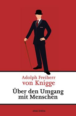 Über den Umgang mit Menschen (Knigge) von Knigge,  Adolph Freiherr von