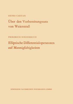 Über den Vorbereitungssatz von Weierstraß / Elliptische Differentialoperatoren auf Mannigfaltigkeiten von Cartan,  Henri