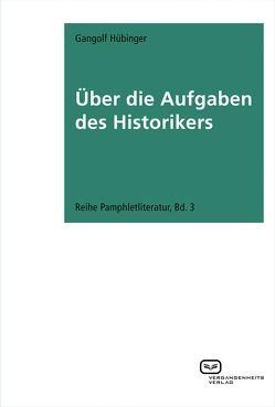 Über die Aufgaben des Historikers von Hübinger,  Gangolf