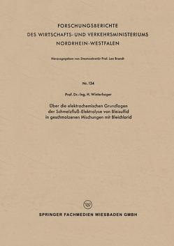 Über die elektrochemischen Grundlagen der Schmelzfluß-Elektrolyse von Bleisulfid in geschmolzenen Mischungen mit Bleichlorid von Winterhager,  Helmut