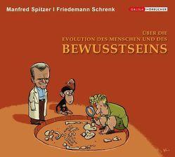Über die Evolution des Menschen und des Bewusstseins von Schrenk,  Friedemann, Spitzer,  Manfred