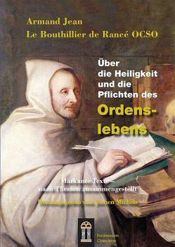 Über die Heiligkeit und die Pflichten des Ordenslebens von LeBouthillier de Rancé OCSO,  Armand Jean, Michels,  Jochen