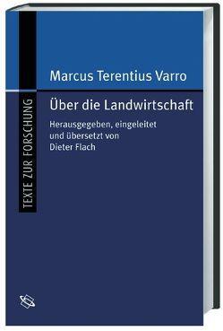 Über die Landwirtschaft von Flach,  Dieter, Varro,  Marcus T