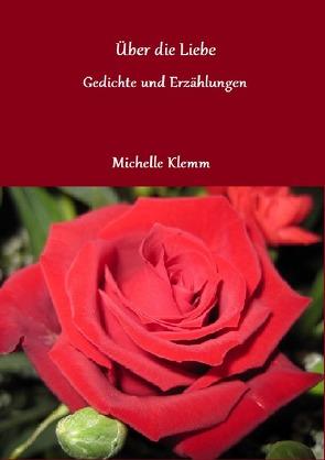 Über die Liebe von Klemm,  Michelle