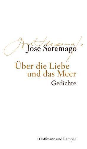 Über die Liebe und das Meer von Graca,  Niki, Saramago,  José