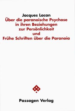 Über die paranoische Psychose und ihre Beziehungen zur Persönlichkeit und Frühe Schriften über die Paranoia von Engelmann,  Peter, Gondek,  Hans D, Lacan,  Jacques