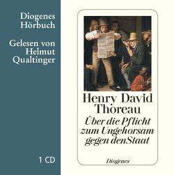 Über die Pflicht zum Ungehorsam gegen den Staat von Qualtinger,  Helmut, Richartz,  Walter E., Thoreau,  Henry David
