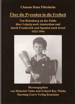 Über die Pyrenäen in die Freiheit von Flörsheim,  Chanan H, Meyer-Christ,  Brigitte, Nuhn,  Heinrich, Wiehn,  Erhard R