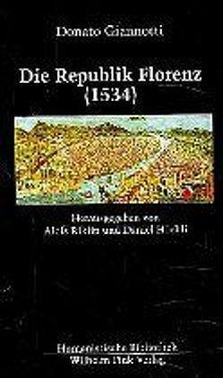 Über die Republik Florenz (1534) von Giannotti,  Donato, Höchli,  Daniel, Riklin,  Alois