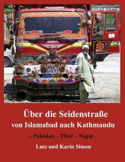 Über die Seidenstraße von Islamabad nach Kathmandu von Simon,  Karin, Simon,  Lutz
