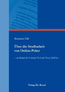 Über die Strafbarkeit von Online-Poker von Falk,  Benjamin