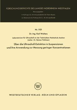 Über die Ultraschall-Extinktion in Suspensionen und ihre Anwendung zur Messung geringer Konzentrationen von Wolters,  Karl