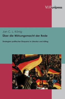 Über die Wirkungsmacht der Rede von König,  Jan C. L.