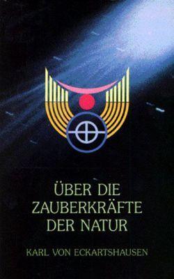 Über die Zauberkräfte der Natur von Eckartshausen,  Karl von, Faivre,  Antoine