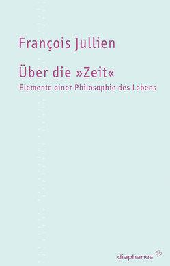 Über die »Zeit« von Jatho,  Heinz, Jullien,  Francois