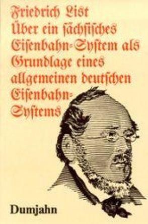Über ein sächsisches Eisenbahn-System als Grundlage eines allgemeinen deutschen Eisenbahn-Systems von Brandt,  L O, List,  Friedrich