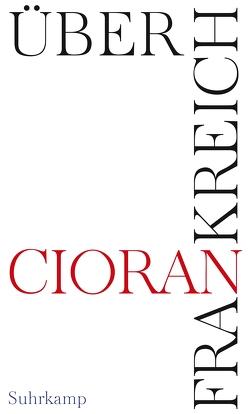 Über Frankreich von Cioran,  E. M., Ferdinand,  Leopold