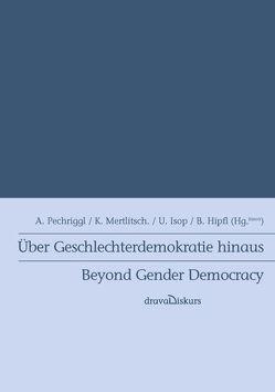 Über Geschlechterdemokratie hinaus von Hipfl,  Brigitte, Isop,  Utta, Mertlitsch,  Kirstin, Pechriggl,  Alice