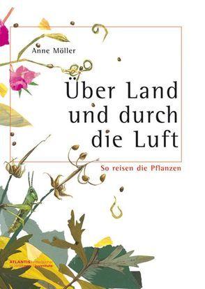 Über Land und durch die Luft von Möller,  Anne